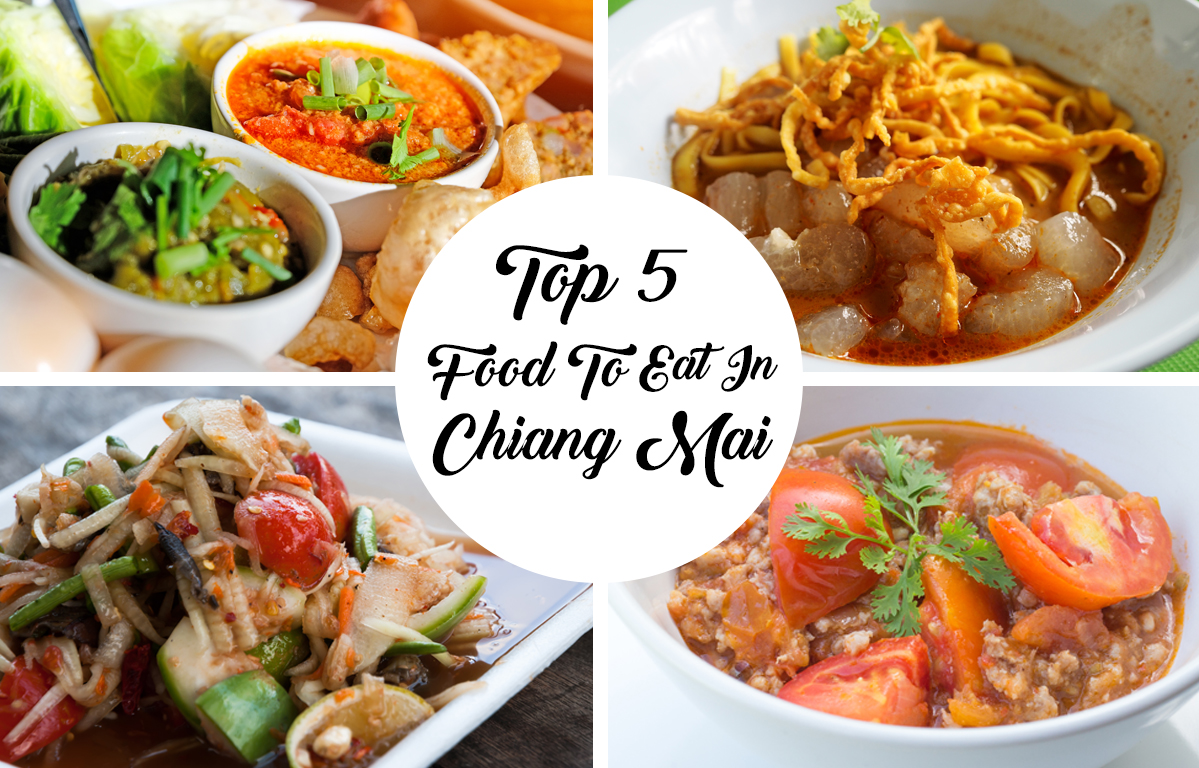 Top 5 Food To Eat In Chiang Mai
